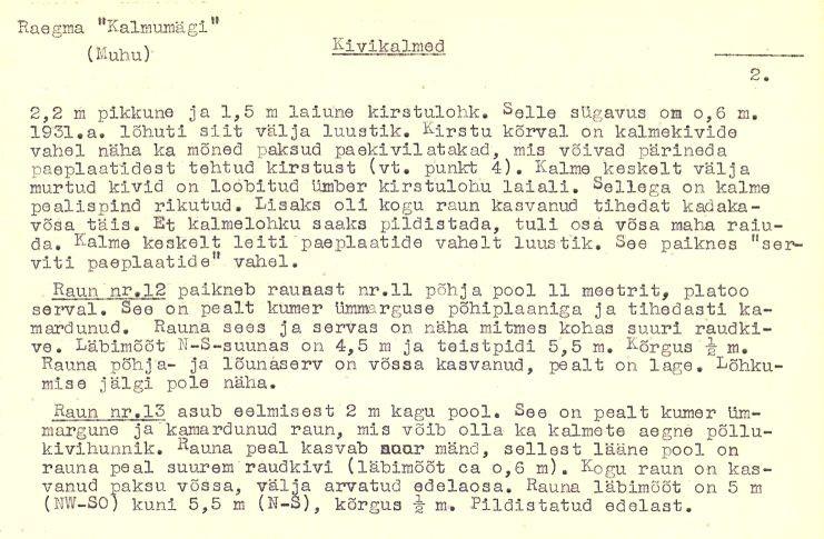 2 - arheoloogiamälestise  - kivikalme, 12529 - pass. registreerinud: V. Lõugas, 1984.